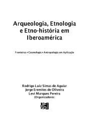 Arqueologia, Etnologia e Etno-História em Iberoamérica.pdf