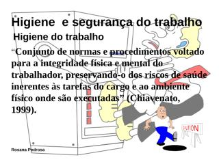 _Higiene_Seguranca_Trabalho - 2%AA aula.ppt